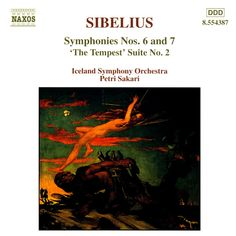 """Sibelius: Symphonies Nos. 6 and 7 / """"The Tempest"""" Suite No. 2 - Naxos CD. £6.95"""