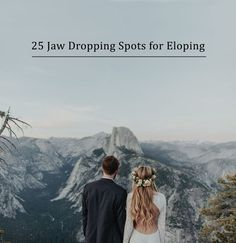 25 Jaw Dropping Spots for Eloping