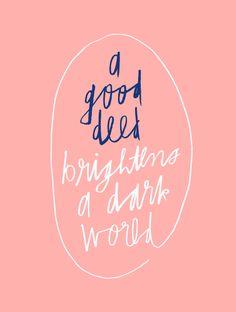 A Good Deed Brightens a Dark World