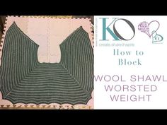 How to Block a Worsted Weight Wool Knit Shawl - YouTube