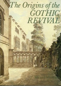 Chpt 6: The Origins of the Gothic Revival