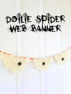Looking for a quick and easy way to decorate for Halloween?  Look no further!  This Doilie Spider Web Banner is full of creepy Halloween charm and can be put together in under 10 minutes plus it can be made for just $5!  #Halloween