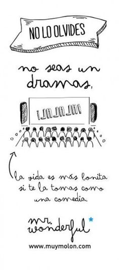 No lo olvides, no seas un dramas, jajaja. Mr wonderful