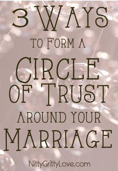 3 Ways to Form a Circle of Trust Around Your Marriage