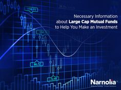 Necessary Information about #LargeCap #MutualFunds to Help You Make an Investment!