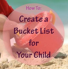 """Bucket lists"" aren't just for grown-ups. Our #LearningToolkit blog shares one parent's story of how he began a bucket list for his baby. Click for more."