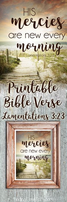 Print and frame this Bible verse from Lamentations It's a gentle reminder that His mercies are new every morning for your hectic life.