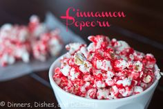 Cinnamon Popcorn made with Red Hots candy ...
