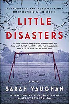 Little Disasters: A Novel: Vaughan, Sarah: 9781501172236: Amazon.com: Books