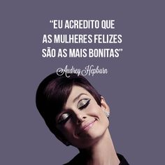audrey hepburn, quote, frase, happy woman, www.ilhadabeleza.com.br