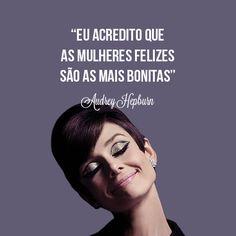 audrey hepburn, quote, frase, happy woman, www.ilhadabeleza.com.br