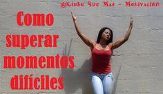 Como superar momentos difíciles - Dey Palencia Reyes - Motivacion diaria