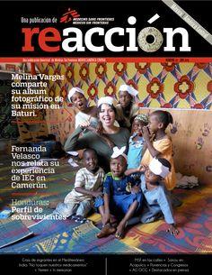 """Revista Reacción 27: Melina Vargas, comparte su álbum fotográfico de su misión en Baturi. *Fernanda Velasco; nos relata su experiencia en IEC en Camerún. *Honduras; Perfil de sobrevivientes. *Crisis de migrantes en el Mediterráneo. *India """"No toquen nuestros medicamentos"""" + Yemen + I Memorian. *MSF en las calles + Sanou en Acapulco + Ponencias y Congresos + AG OCG + Destacados en prensa."""