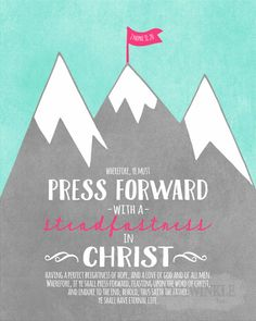 """2016 LDS Mutual Theme-Press Forward with a by periwinkleinc. Cute & goes with """"reach the summit"""" theme! Girls Camp Devotional, Young Women Handouts, Mutual Activities, Press Forward, Youth Conference, Personal Progress, Visiting Teaching, Favorite Bible Verses, Camping Crafts"""