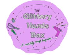 The Glittery Hands Box project HELP ME raise money on Kickstarter to launch a Craft Subscription Box.