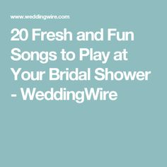 20 Fresh and Fun Songs to Play at Your Bridal Shower - WeddingWire