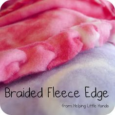 """Helping Little Hands: Single Layer No-Sew """"Braided"""" Fleece Blankets Tutorial. Different way to make fleece blankets Braided Fleece Blanket Tutorial, Fleece Blanket Edging, Fleece Tie Blankets, No Sew Blankets, Fleece Scarf, Weighted Blanket, Knot Blanket, Fleece Throw, Fleece Fabric"""
