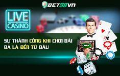 Sự thành công khi chơi bài ba lá đến từ đâu Live Casino, Baseball Cards, Game, Movie Posters, Film Poster, Gaming, Toy, Billboard, Film Posters