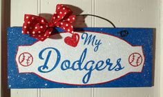 Love my Dodgers sign