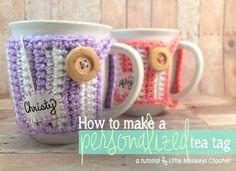 How to Make a Personalized Tea Tag   Little Monkeys Crochet   Teacher Gift, Handmade Gift, Mug Cozy Crochet Pattern and Tutorial