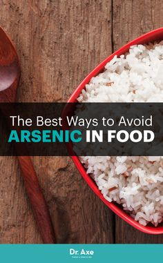 Is rice a source of arsenic poisoning? www.draxe.com