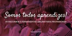 Coisas Tantas de Renato Hirtz: 60 recursos e ferramentas online para professores