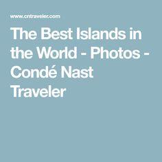 The Best Islands in the World - Photos - Condé Nast Traveler