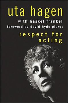 Respect for Acting by Uta Hagen (Bilbary Town Library: Good for Readers, Good for Libraries)