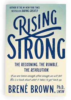 Rising Strong by Brene Brown, The physics of vulnerability is simple: If we are brave enough, often enough, we will fall. Rising Strong is a book about what it takes to get back up and how owning our stories of struggle gives us the power to write a daring new ending. Struggle can be our greatest call to courage and and the clearest path to a wholehearted life.