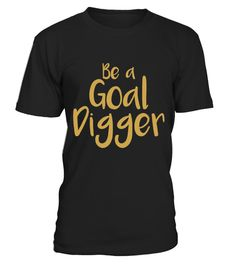 # Be A Goal Digger Hard Work Dream Big Inspirational T shirt .    COUPON CODE    Click here ( image ) to get COUPON CODE  for all products :      HOW TO ORDER:  1. Select the style and color you want:  2. Click Reserve it now  3. Select size and quantity  4. Enter shipping and billing information  5. Done! Simple as that!    TIPS: Buy 2 or more to save shipping cost!    This is printable if you purchase only one piece. so dont worry, you will get yours.                       *** You can pay…