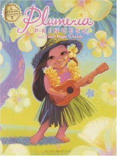 Plumeria Princess and Tutu's Magic Ukulele by Cathy East Dubowski. Save 7 Off!. $14.83. Publisher: Island Heritage Publishing; 1st edition (December 1, 2006). Reading level: Ages 4 and up. 44 pages