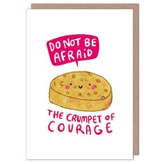 Crumpet Of Courage by Katie Abey from Whale & Bird Good Luck Cards, Do Not Be Afraid, Crumpets, Cellophane Bags, Envelope, Birthdays, Greeting Cards, Crafty, Recovery