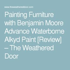1000 images about to paint and tips on pinterest - Advance waterborne interior alkyd paint ...