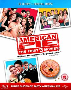 The American Pie trilogy I can't wait for American Reunion out April 6 it'll be the first American Pie I'll see in theaters :}