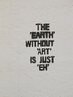 If anything, the earth IS art :) He's magnificent