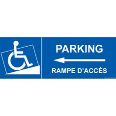 """Signalisation handicapé """" Parking, rampe accès flèche gauche"""""""