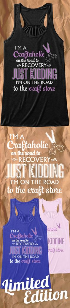 Craftaholic?! This Limited Edition Shirt is a must have! Not sold in stores only 2 days left for free shipping! Grab yours now!