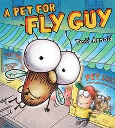 A Pet for Fly Guy (Fly Guy, #15) -- E ARNOLD -- In this first Fly Guy picture book, Buzz tries to help Fly Guy find the right pet.