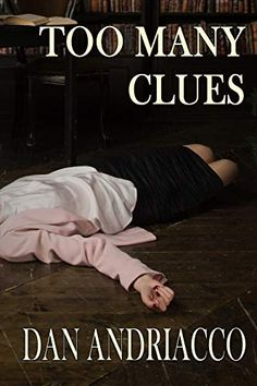 Buy Too Many Clues by Dan Andriacco and Read this Book on Kobo's Free Apps. Discover Kobo's Vast Collection of Ebooks and Audiobooks Today - Over 4 Million Titles! Free Epub Books, Free Ebooks, Books To Buy, Books To Read, Sherlock Holmes Book, Mystery Books, Ebook Pdf, Audiobooks, Dan