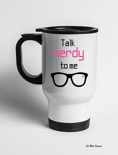 Travel Mug - Talk Nerdy To Me