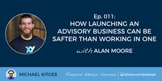 #FASuccess Ep 011: How Launching An Advisory Business Can Be Safer Than Working In One with Alan Moore https://www.kitces.com/blog/alan-moore-xypn-podcast-launching-advisor-business-entrepreneur/?utm_campaign=coschedule&utm_source=pinterest&utm_medium=Michael%20Kitces&utm_content=%23FASuccess%20Ep%20011%3A%20How%20Launching%20An%20Advisory%20Business%20Can%20Be%20Safer%20Than%20Working%20In%20One%20with%20Alan%20Moore