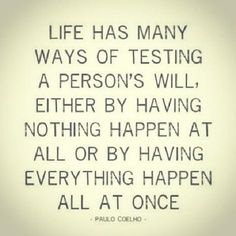 ~Life is full of test and trails~