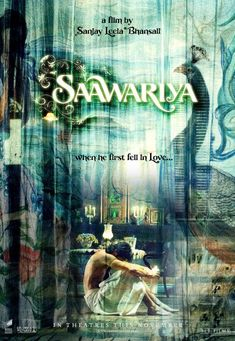 Saawariya. I don't understand the hate for this movie. It's kinda slow and unusual, but I love it