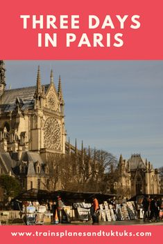 Three Day Paris Itinerary: Perfect trip ideas - Trains, Planes and Tuk Tuks