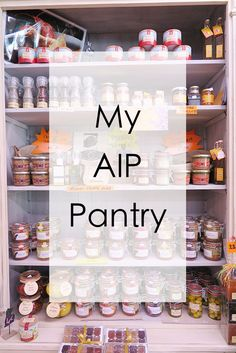 My AIP Pantry - 25+ AIP pantry staples you need to get started!