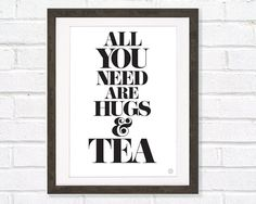 Tea Typography Art Print All you need are Hugs and by myretronest