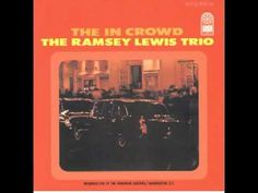 Ramsey Lewis - The 'In' Crowd (from The In Crowd' album)