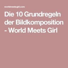 Die 10 Grundregeln der Bildkomposition - World Meets Girl