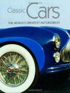 Classic Cars Celebrating The Legends Classic Cars Pinterest