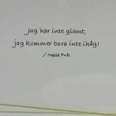 Älskade Nalle Puh Smile Quotes, Words Quotes, Wise Words, Sayings, Nice Picture Quotes, Swedish Quotes, Think Happy Thoughts, Proverbs Quotes, Powerful Quotes